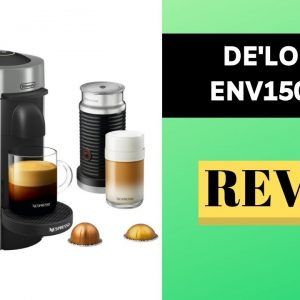 Nespresso VertuoPlus Deluxe Review-Get The True Scoop!
