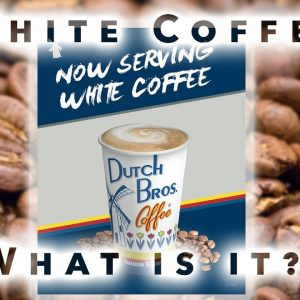 "What The Heck Is ""White"" Coffee?!"
