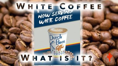 """What The Heck Is """"White"""" Coffee?!"""