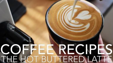 COFFEE RECIPES - The Hot Buttered Latte